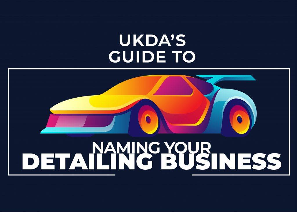 UKDA's Guide to Naming your Detailing Business